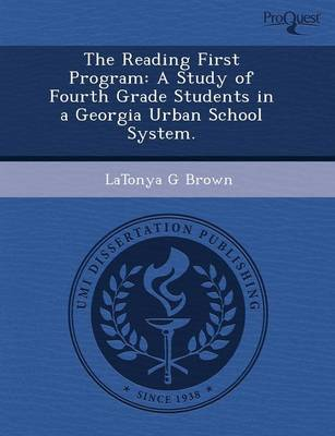 The Reading First Program: A Study of Fourth Grade Students in a Georgia Urban School System (Paperback)