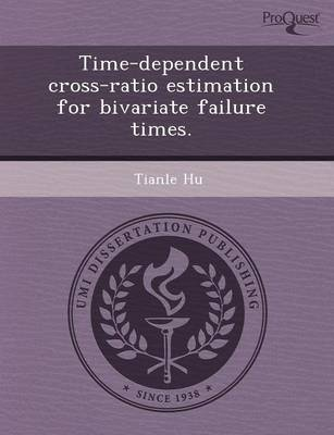 Time-Dependent Cross-Ratio Estimation for Bivariate Failure Times (Paperback)