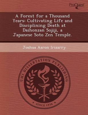 A Forest for a Thousand Years: Cultivating Life and Disciplining Death at Daihonzan Sojiji (Paperback)