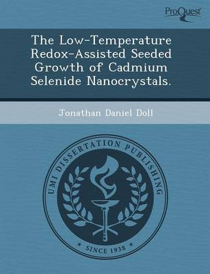 The Low-Temperature Redox-Assisted Seeded Growth of Cadmium Selenide Nanocrystals (Paperback)