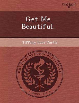 Get Me Beautiful (Paperback)