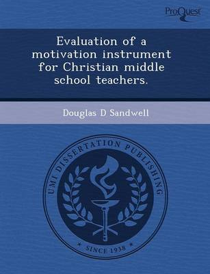 Evaluation of a Motivation Instrument for Christian Middle School Teachers (Paperback)