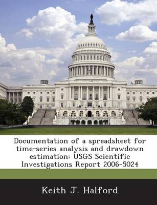 Documentation of a Spreadsheet for Time-Series Analysis and Drawdown Estimation: Usgs Scientific Investigations Report 2006-5024 (Paperback)