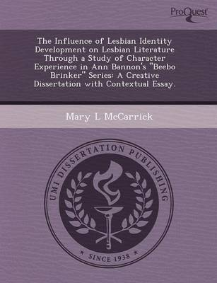 The Influence of Lesbian Identity Development on Lesbian Literature Through a Study of Character Experience in Ann Bannon's Beebo Brinker Series: A (Paperback)