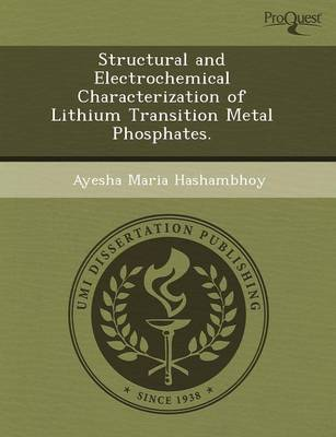 Structural and Electrochemical Characterization of Lithium Transition Metal Phosphates (Paperback)