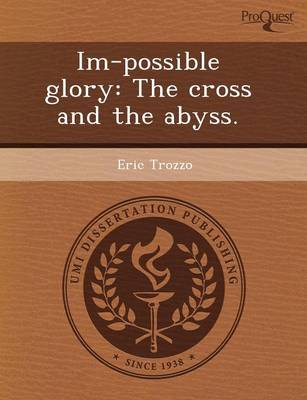 Im-Possible Glory: The Cross and the Abyss (Paperback)