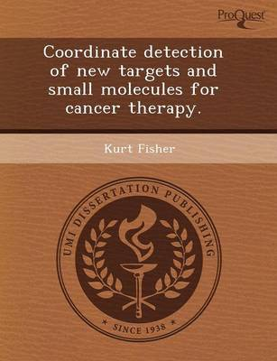 Coordinate Detection of New Targets and Small Molecules for Cancer Therapy (Paperback)