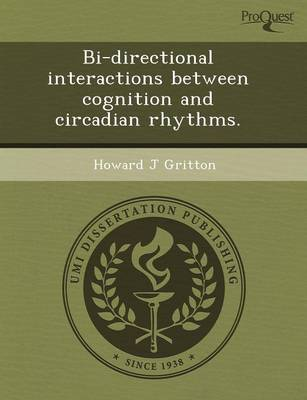 Bi-Directional Interactions Between Cognition and Circadian Rhythms (Paperback)