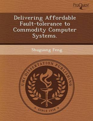Delivering Affordable Fault-Tolerance to Commodity Computer Systems (Paperback)