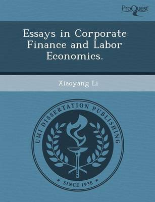 Essays in Corporate Finance and Labor Economics (Paperback)