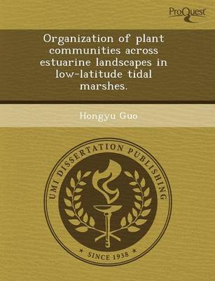 Organization of Plant Communities Across Estuarine Landscapes in Low-Latitude Tidal Marshes (Paperback)