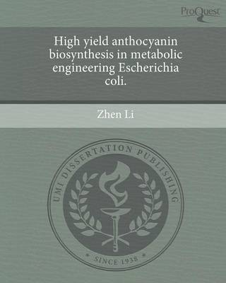 High Yield Anthocyanin Biosynthesis in Metabolic Engineering Escherichia Coli (Paperback)