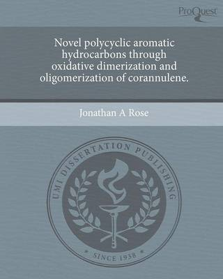 Novel Polycyclic Aromatic Hydrocarbons Through Oxidative Dimerization and Oligomerization of Corannulene (Paperback)