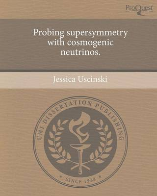Probing Supersymmetry with Cosmogenic Neutrinos (Paperback)