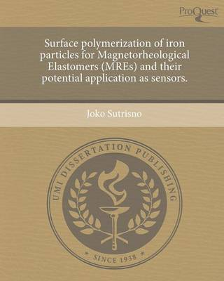Surface Polymerization of Iron Particles for Magnetorheological Elastomers (Mres) and Their Potential Application as Sensors (Paperback)