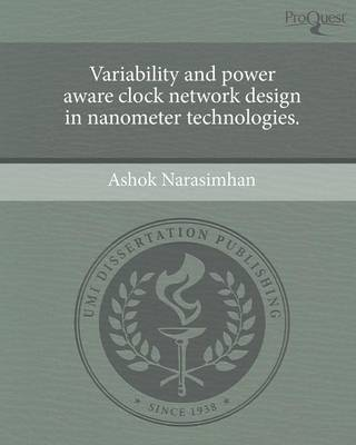 Variability and Power Aware Clock Network Design in Nanometer Technologies (Paperback)