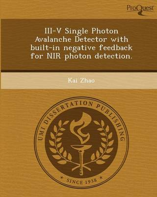 III-V Single Photon Avalanche Detector with Built-In Negative Feedback for NIR Photon Detection (Paperback)