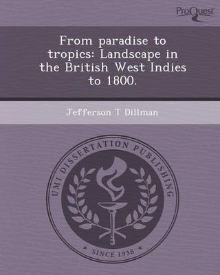 From Paradise to Tropics: Landscape in the British West Indies to 1800. (Paperback)