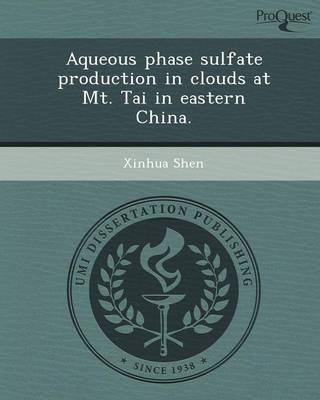 Aqueous Phase Sulfate Production in Clouds at MT (Paperback)