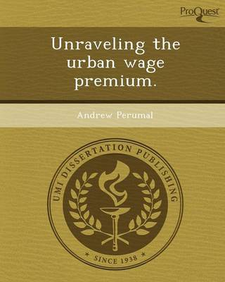 Unraveling the Urban Wage Premium (Paperback)