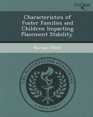Characteristics of Foster Families and Children Impacting Placement Stability (Paperback)