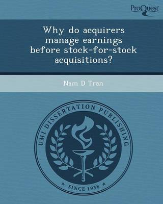 Why Do Acquirers Manage Earnings Before Stock-For-Stock Acquisitions? (Paperback)