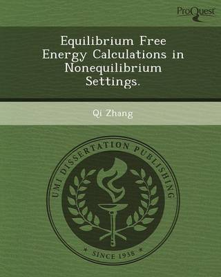 Equilibrium Free Energy Calculations in Nonequilibrium Settings (Paperback)