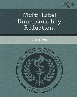 Multi-Label Dimensionality Reduction (Paperback)
