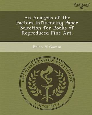 An Analysis of the Factors Influencing Paper Selection for Books of Reproduced Fine Art (Paperback)