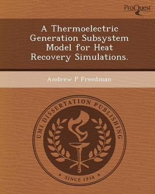 A Thermoelectric Generation Subsystem Model for Heat Recovery Simulations (Paperback)