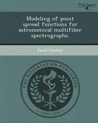 Modeling of Point Spread Functions for Astronomical Multifiber Spectrographs (Paperback)