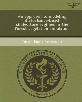 An Approach to Modeling Disturbance-Based Silviculture Regimes in the Forest Vegetation Simulator (Paperback)