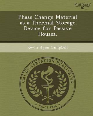 Phase Change Material as a Thermal Storage Device for Passive Houses (Paperback)