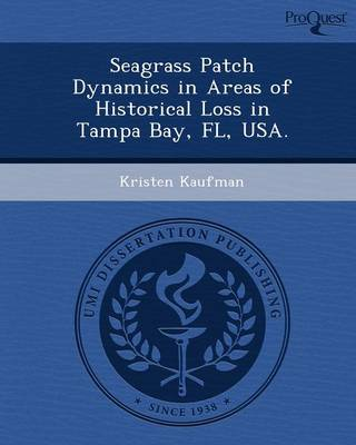 Seagrass Patch Dynamics in Areas of Historical Loss in Tampa Bay (Paperback)