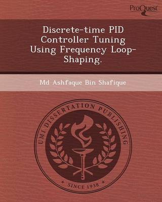 Discrete-Time Pid Controller Tuning Using Frequency Loop-Shaping (Paperback)
