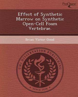 Effect of Synthetic Marrow on Synthetic Open-Cell Foam Vertebrae (Paperback)
