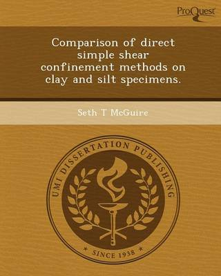 Comparison of Direct Simple Shear Confinement Methods on Clay and Silt Specimens (Paperback)