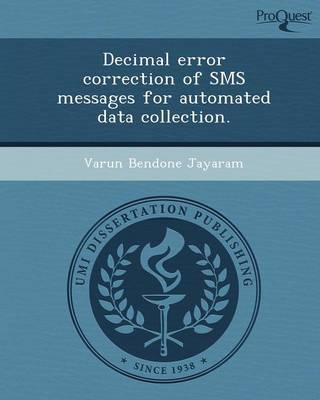 Decimal Error Correction of SMS Messages for Automated Data Collection (Paperback)