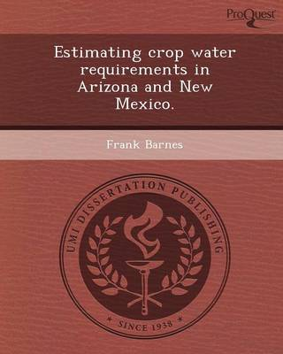 Estimating Crop Water Requirements in Arizona and New Mexico (Paperback)