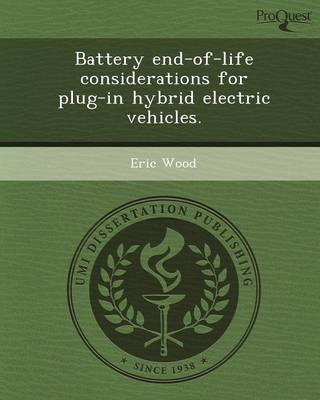 Battery End-Of-Life Considerations for Plug-In Hybrid Electric Vehicles (Paperback)