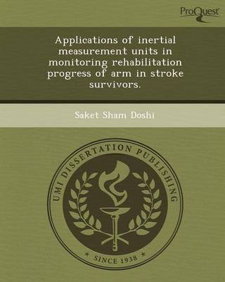 Applications of Inertial Measurement Units in Monitoring Rehabilitation Progress of Arm in Stroke Survivors (Paperback)