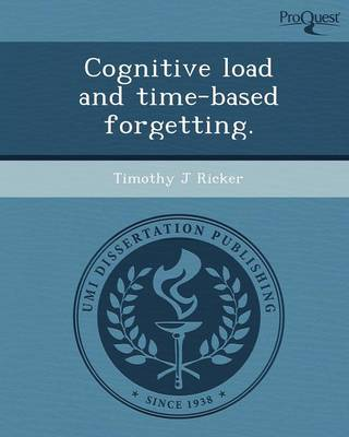 Cognitive Load and Time-Based Forgetting (Paperback)