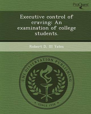 Executive Control of Craving: An Examination of College Students (Paperback)