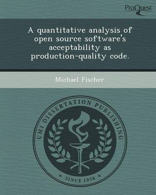 A Quantitative Analysis of Open Source Software's Acceptability as Production-Quality Code (Paperback)