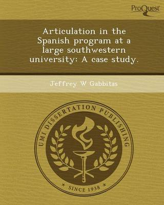 Articulation in the Spanish Program at a Large Southwestern University: A Case Study (Paperback)