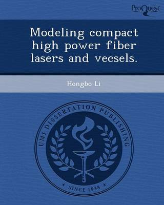 Modeling Compact High Power Fiber Lasers and Vecsels (Paperback)