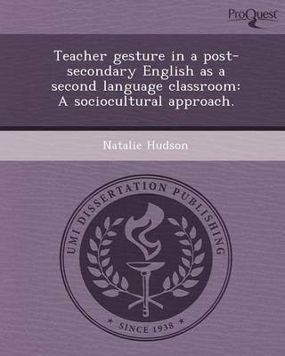 Teacher Gesture in a Post-Secondary English as a Second Language Classroom: A Sociocultural Approach (Paperback)