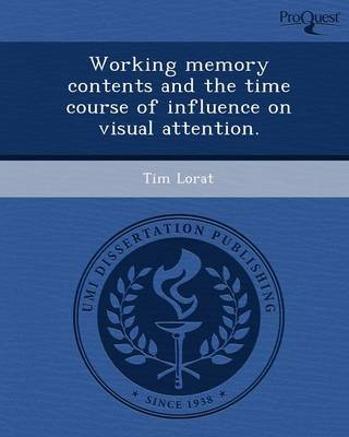 Working Memory Contents and the Time Course of Influence on Visual Attention (Paperback)