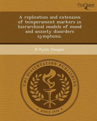 A Replication and Extension of Temperament Markers in Hierarchical Models of Mood and Anxiety Disorders Symptoms (Paperback)