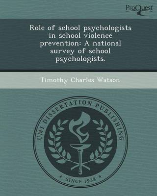 Role of School Psychologists in School Violence Prevention: A National Survey of School Psychologists (Paperback)